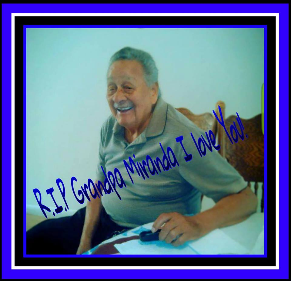 Oh Abuelo I Will Miss you smile & your laugh when we would go visit you. La Nena Nevaeh Loved you and will miss seeing you.I LOVE YOU Tell Mommie and Abuela Orfelia we Love them & miss them.Remember Abuelo Fly High Fly High <3