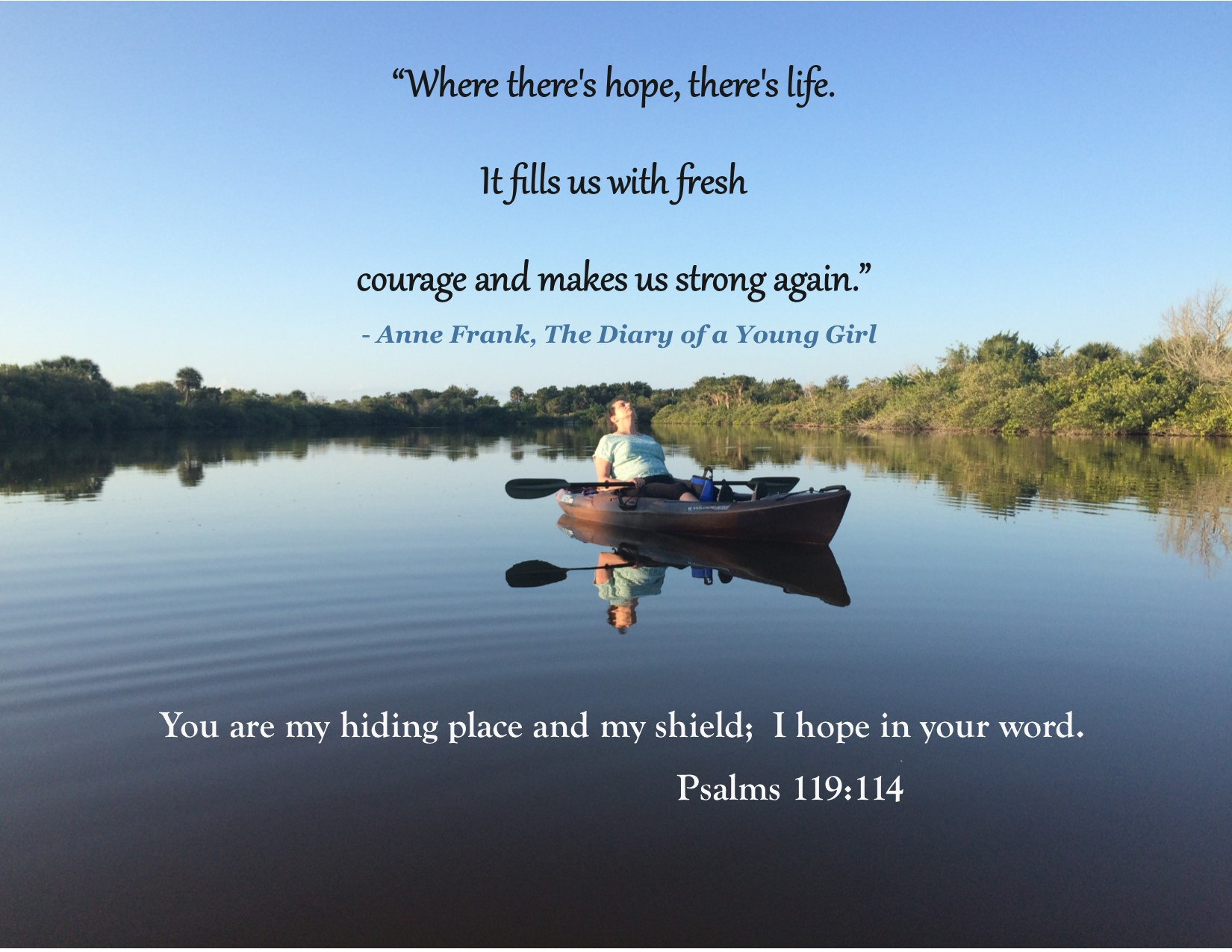 Lucy loved the outdoors, especially from the peaceful perspective in her kayak! This is a recent picture taken on one of our excursions...this was her time for communing with God; a time to be still and allow His presence to calm her spirit and carry on. Her strength and resilience amazed us all, and she'll be in our hearts forever!