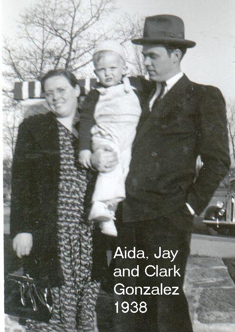 Jay's parents, Clark and Aida Gonzalez with Jay Clark Gonzalez 1938