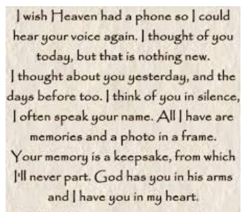 You will always be in my heart.<br /> Love G-MOM